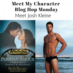 Meet My Character Blog Hop Monday about Josh Kleine in Parisian Amour by Beth Barany