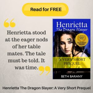 Sign up here to read for free the prequel to Henrietta The Dragon Slayer trilogy by Beth Barany.