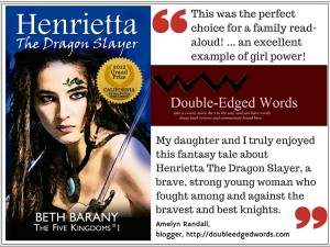 "Henrietta The Dragon Slayer by Beth Barany (Book 1 of the Five Kingdoms series) ""...perfect choice for a family read-aloud"" (Amelyn, http---doubleedgedwords.com-)"