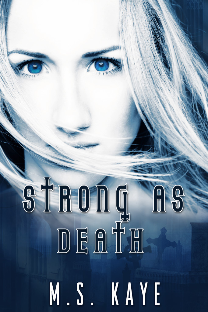 Strong As Death by M.S. Kaye